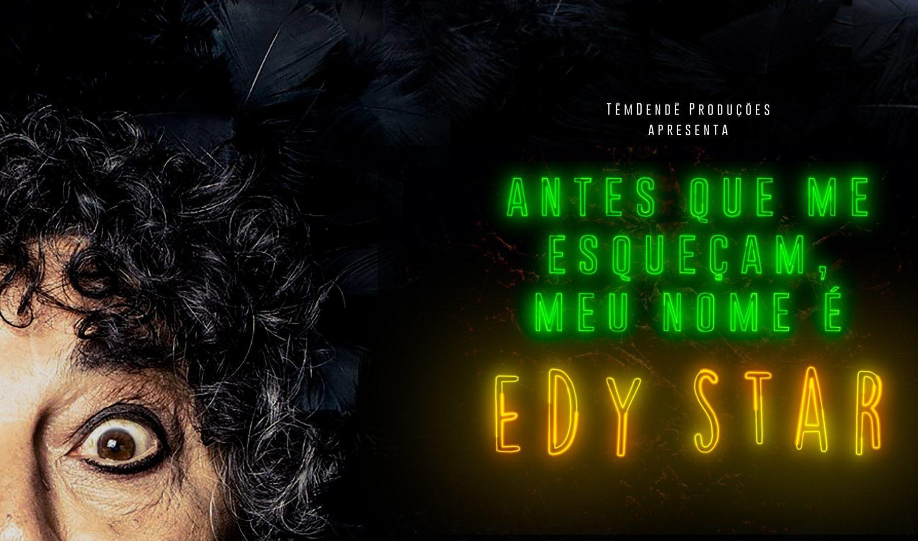 Antes que Me Esqueçam meu nome é Edy Star